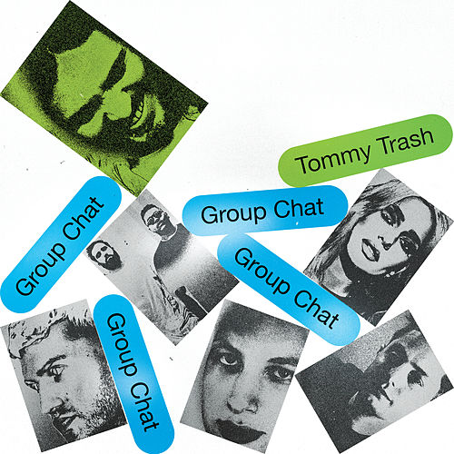 Group Chat by Tommy Trash