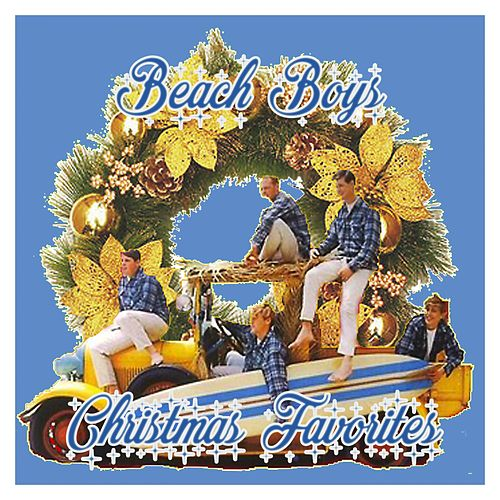 Play & Download Beach Boys Christmas Favorites by The Beach Boys | Napster