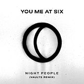 Play & Download Night People (Vaults Remix) by You Me At Six | Napster