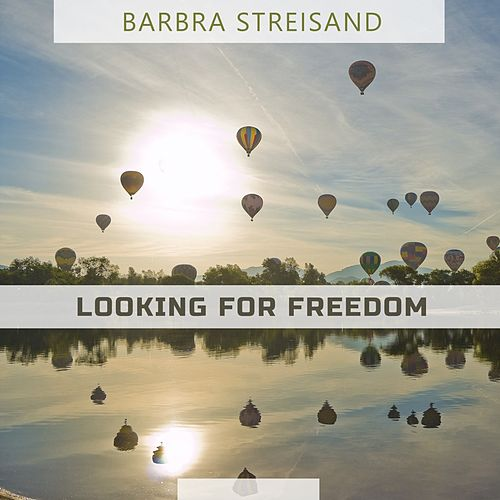 Looking For Freedom by Barbra Streisand
