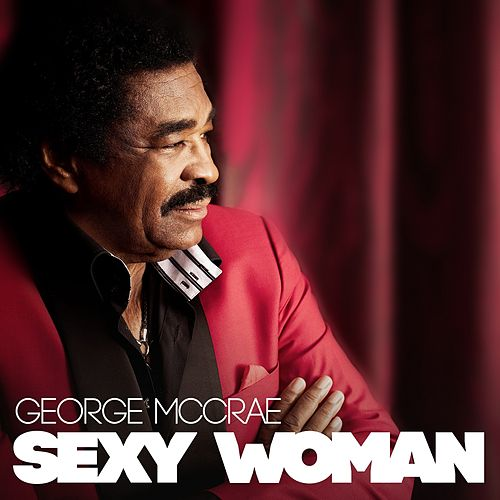 Play & Download Sexy Woman by George McCrae | Napster