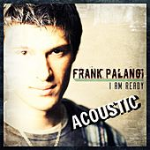 I Am Ready - EP (Acoustic Version) by Frank Palangi