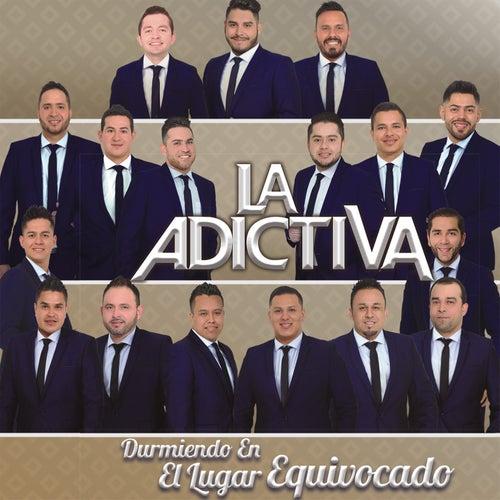 Play & Download Durmiendo en el Lugar Equivocado by La Adictiva Banda San Jose de Mesillas   Napster