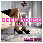 Play & Download Deep House Fever 01 (by HotmixRadio) by Various Artists | Napster