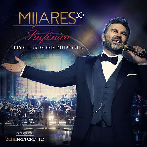 Sinfónico Desde el Palacio de Bellas Artes (En Vivo) by Mijares