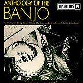 Play & Download Anthology of the Banjo by Various Artists | Napster