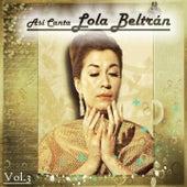 Play & Download Así Canta Lola Beltrán, Vol. 3 by Lola Beltran | Napster