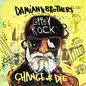 Play & Download Gypsy Rock: Change or Die by Damian | Napster