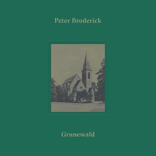 Play & Download Grunewald by Peter Broderick | Napster