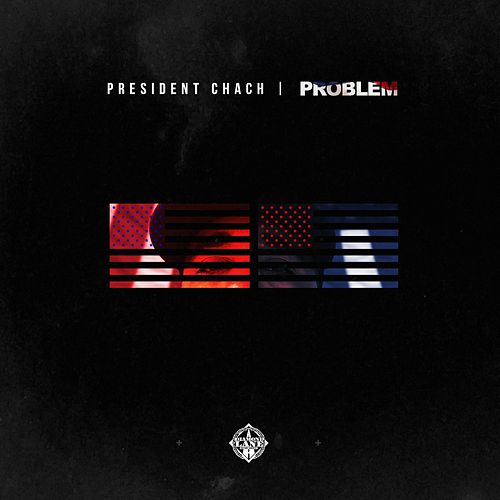 Play & Download President Chach by Problem | Napster