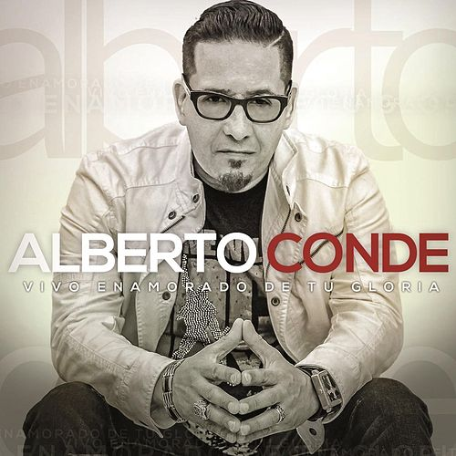 Play & Download Vivo Enamorado de Tu Gloria by Alberto Conde | Napster