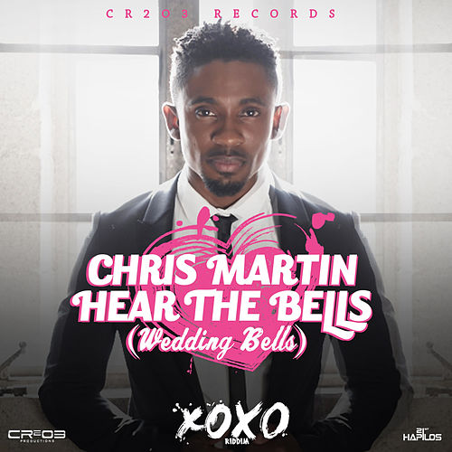 Hear the Bells (Wedding Bells) - Single by Chris Martin
