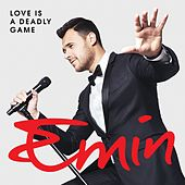 Love Is A Deadly Game by Emin