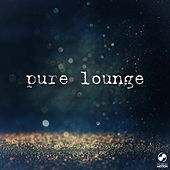 Play & Download Pure Lounge by Various Artists | Napster