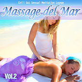 Play & Download Massage del Mar, Vol. 2 - Chill Out Sensual Meditation Lounge by Various Artists | Napster