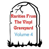 Play & Download Rarities from the Vinyl Graveyard, Vol. 4 by Various Artists | Napster