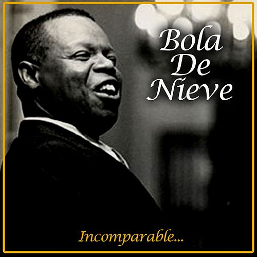 Play & Download Incomparable... by Bola De Nieve | Napster