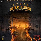 Play & Download No Hay Perdon by Tempo | Napster