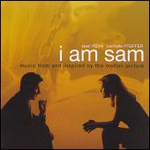 I Am Sam: Music From And Inspired By The Motion Picture  by Various Artists