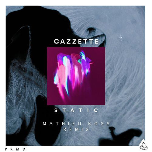 Static (Mathieu Koss Remix) by Cazzette