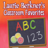 Play & Download Laurie Berkner's Classroom Favorites by The Laurie Berkner Band | Napster