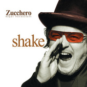 Play & Download Shake by Zucchero | Napster