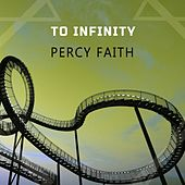 To Infinity by Percy Faith