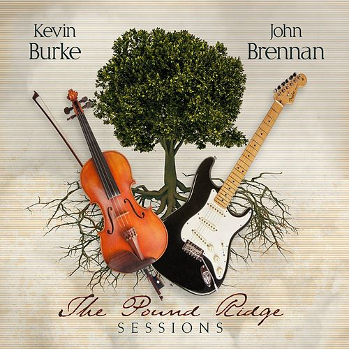Play & Download The Pound Ridge Sessions by Kevin Burke | Napster