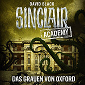 Play & Download Sinclair Academy, Folge 5: Das Grauen von Oxford by John Sinclair | Napster