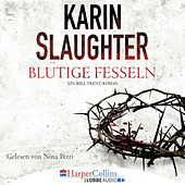 Play & Download Blutige Fesseln - Ein Will Trent-Roman by Karin Slaughter | Napster