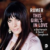 Play & Download This Girl's In Love (A Bacharach & David Songbook) by Rumer | Napster