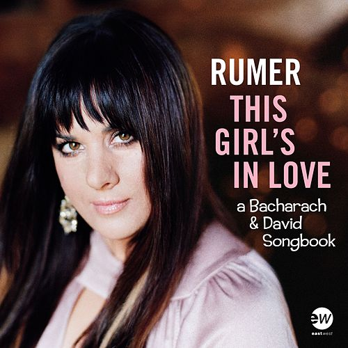 This Girl's In Love (A Bacharach & David Songbook) by Rumer