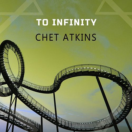 To Infinity von Chet Atkins
