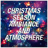Play & Download Christmas Season Ambiance and Atmosphere by Various Artists   Napster