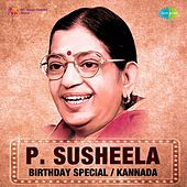 Play & Download P. Susheela - Birthday Special - Kannada by P. Susheela | Napster