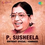 P. Susheela - Birthday Special - Kannada by P. Susheela