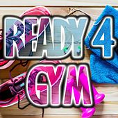 Play & Download Ready 4 Gym, Vol. 1 by Various Artists | Napster