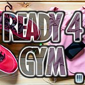 Play & Download Ready 4 Gym, Vol. 3 by Various Artists | Napster