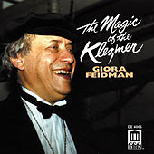Play & Download Magic of the Klezmer by Giora Feidman | Napster