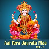 Aaj Tera Jagrata Maa, Vol. 1 by Various Artists