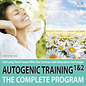 Play & Download Autogenic Training 1 & 2 - The Complete Program - Get Long Term Power with the German Self Rela by Various Artists | Napster