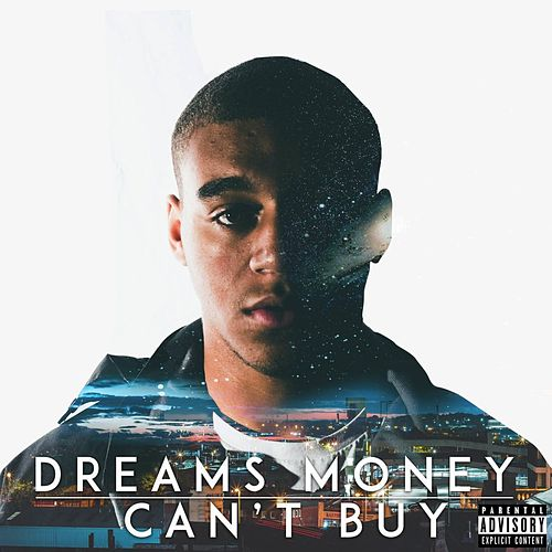 Dreams Money Can't Buy by D Dot