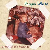 Dreaming Of Christmas by Bryan White