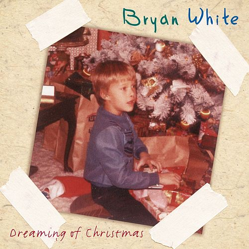 Play & Download Dreaming Of Christmas by Bryan White | Napster