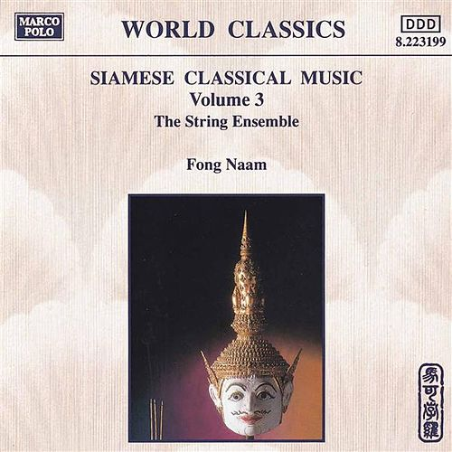 Siamese Classical Music Vol. 3 by Fong Naam