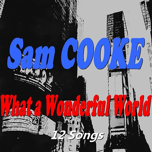 What a Wonderful World (12 Songs) by Sam Cooke