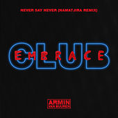 Play & Download Never Say Never (Namatjira Extended Remix) by Armin Van Buuren | Napster