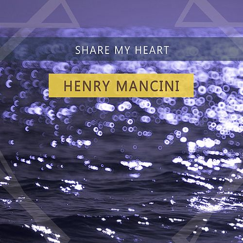 Share My Heart von Henry Mancini