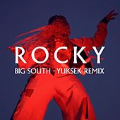 Big South (Yuksek Remix) by Rocky