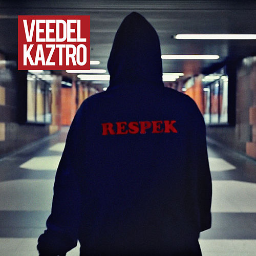 Respek by Veedel Kaztro